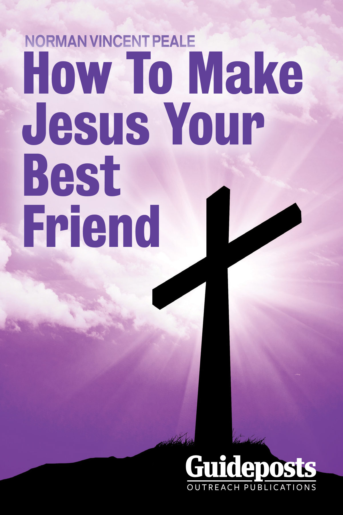 How To Make Jesus Your Best Friend