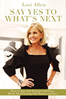 The cover of Lori Allen's book, Say Yes to What's Next