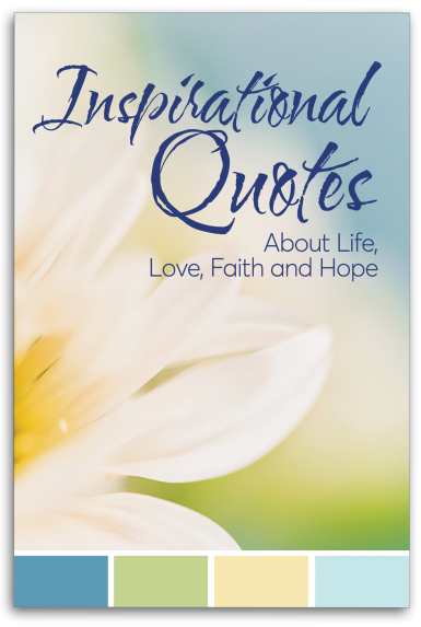 Inspirational Quotes About Life Love Faith And Hope Guideposts