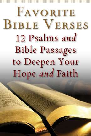 Favorite Bible Verses: 12 Psalms and Bible Passages to Deepen Your Hope and Faith