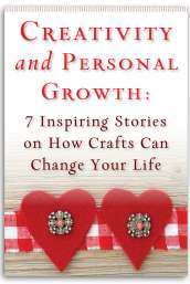 Creativity and Personal Growth: 7 Inspiring Stories on How Crafts Can Change Your Life