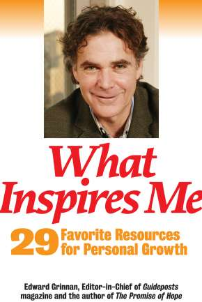 What Inspires Me: 29 Favorite Resources for Personal Growth from Edward Grinnan