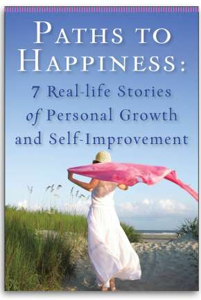 Paths to Happiness: 7 Real Life Stories of Personal Growth and Self-Improvement