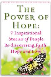 The Power of Hope: 7 Inspirational Stories of People Re-discovering Faith, Hope and Love