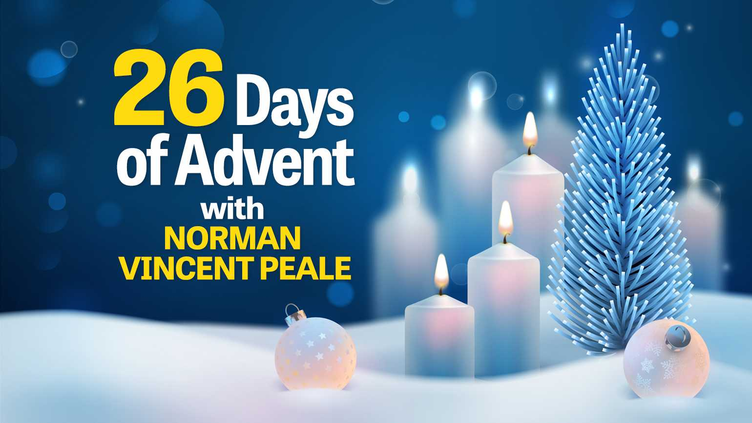 26 Days of Advent with Dr. Norman Vincent Peale