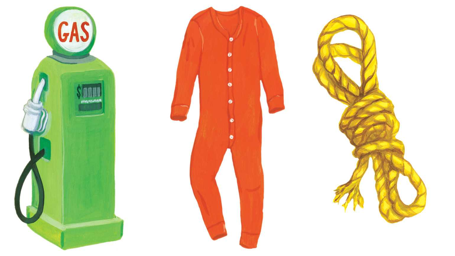 Gas tank, Long Johns, and a bundle of rope; Illustrations by Jessica Allen