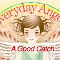 Everyday Angels: A Good Catch