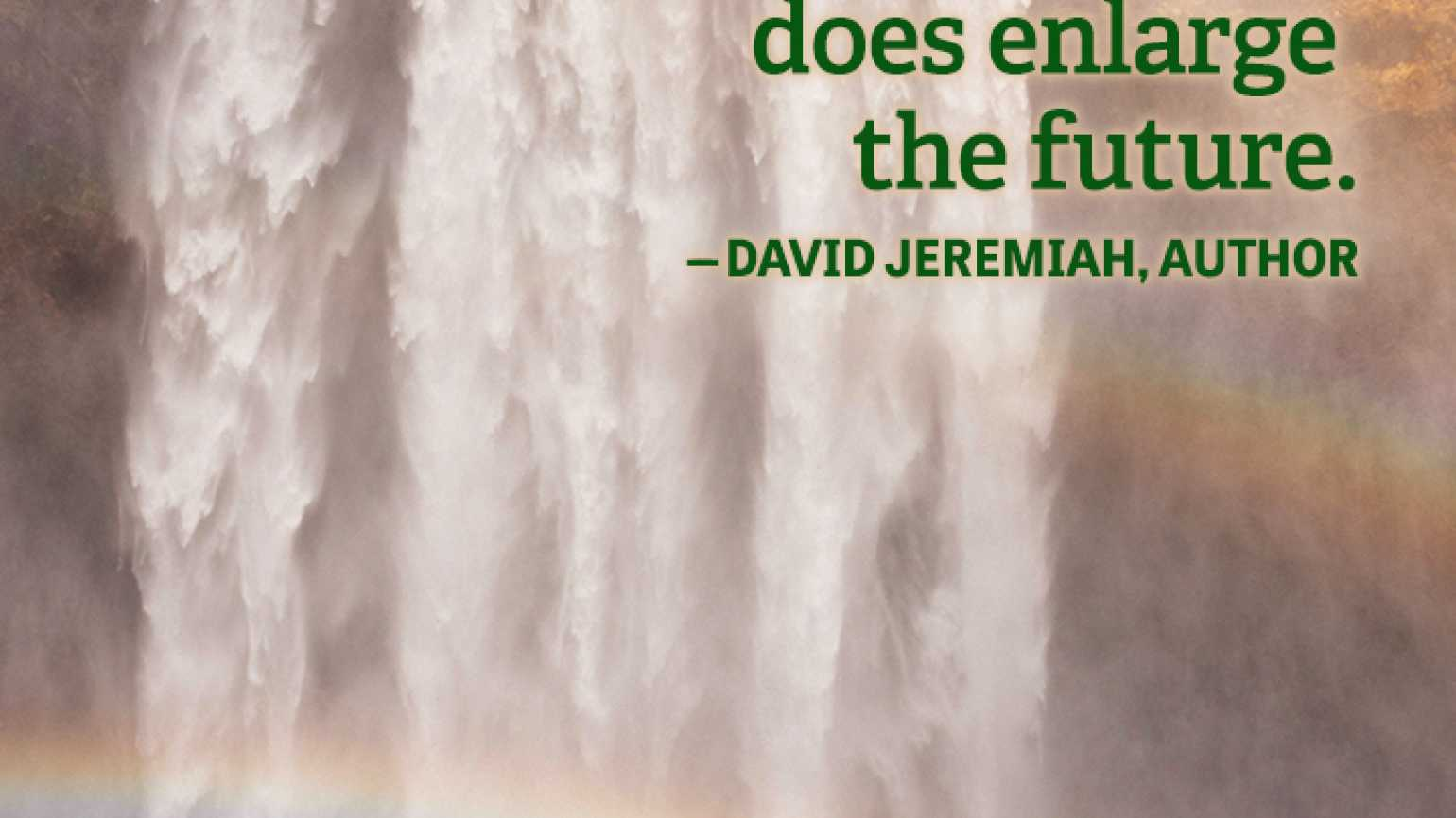 Forgiveness Quote David Jeremiah enlarge the future