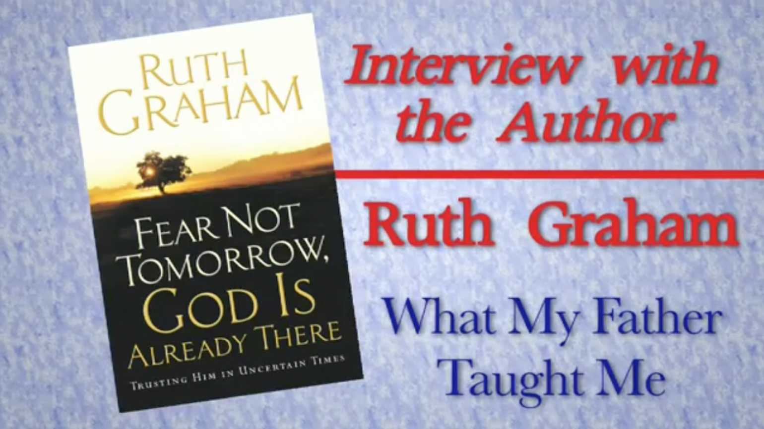 Ruth Graham: What My Father Taught Me