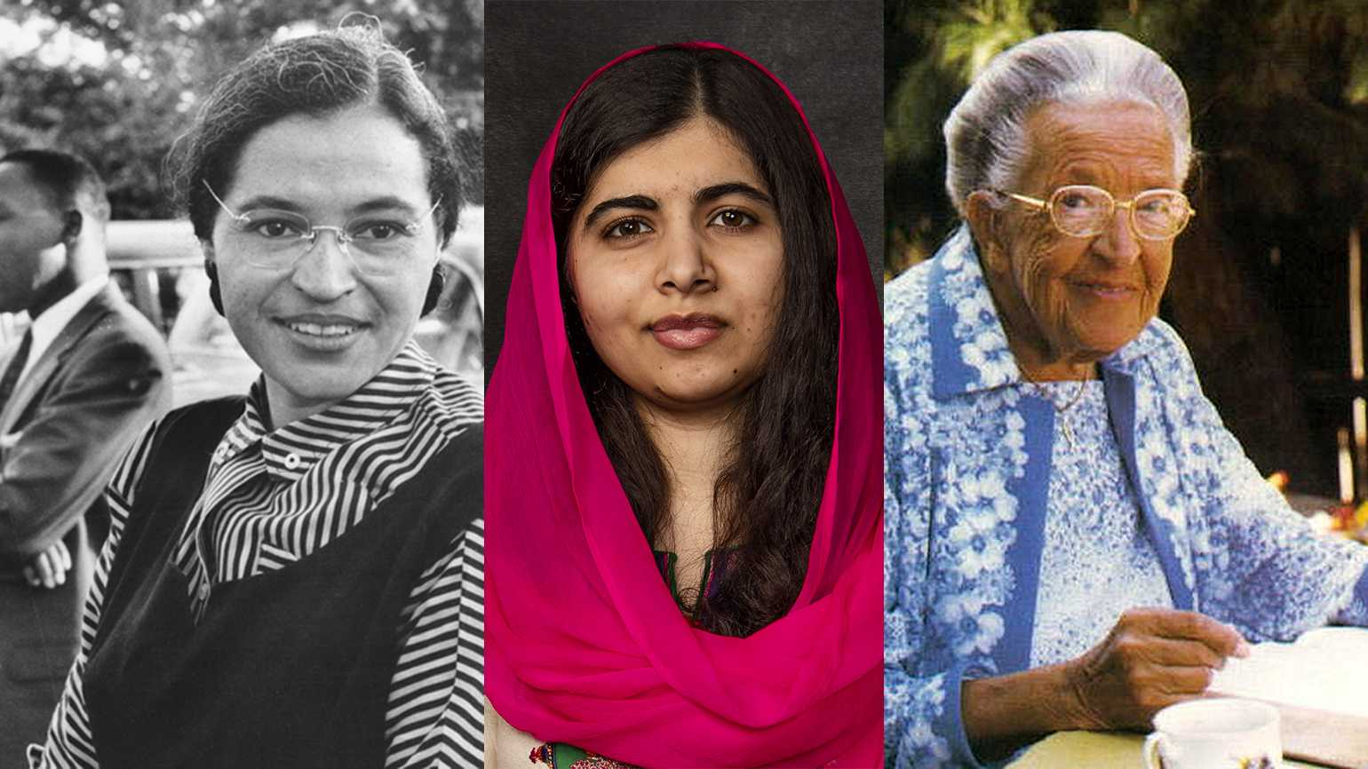Rose Parks, Malala Yousafzai and Corrie ten Boom