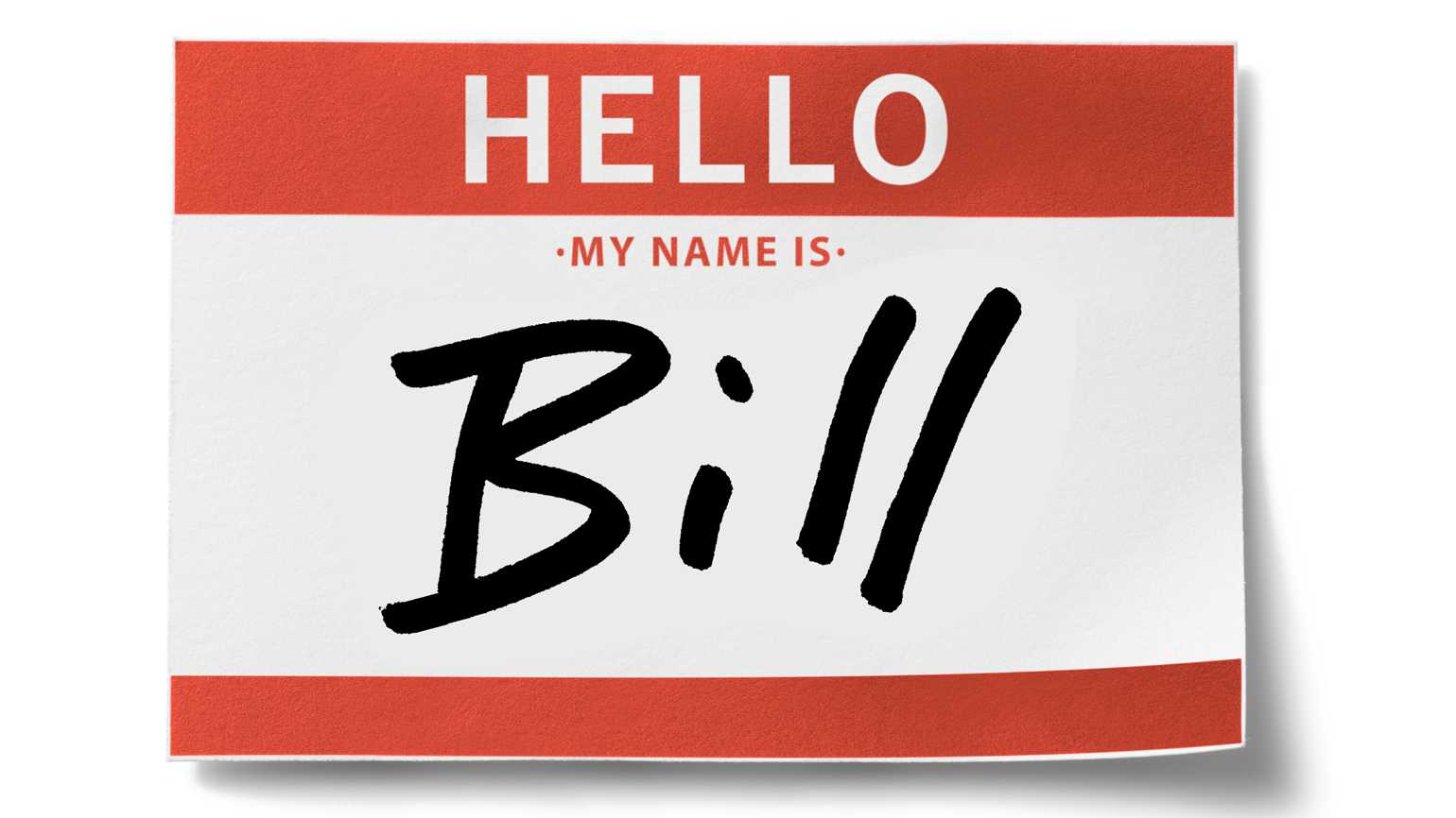 A name tag that reads 'Hello My Name is Bill'