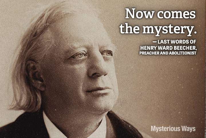 Guideposts: Henry Ward Beecher, preacher and abolitionist--Now comes the mystery.