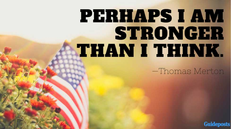 Perhaps I am stronger than I think.—Thomas Merton