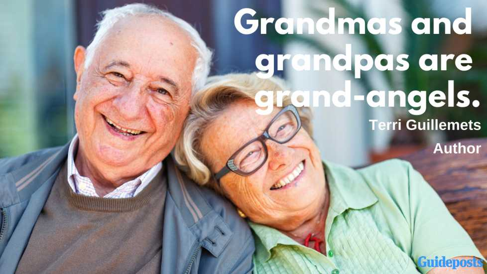 Grandmas and grandpas are grand-angels. —Terri Guillemets, author