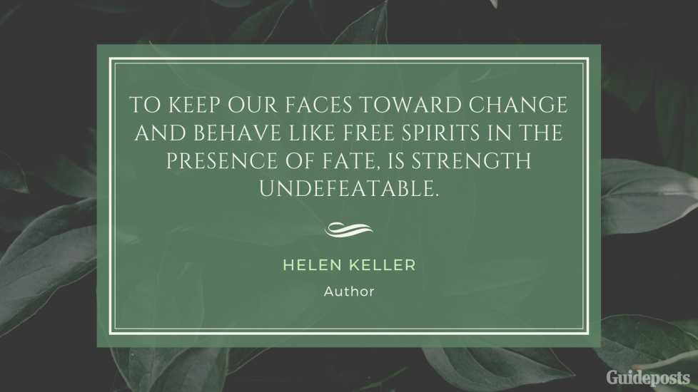 Helen Keller Inspirational Quote Embracing Change Better Living Life Advice Managing Life Changes