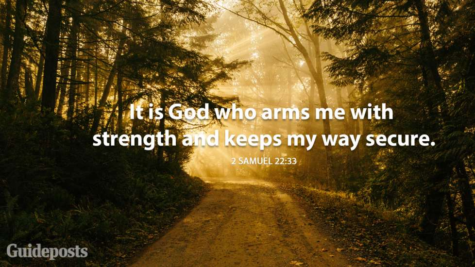 It is God who arms me with strength and keeps my way secure