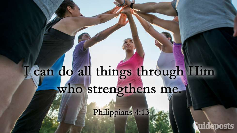 I can do all things through Him who strengthens me. Philippians 4:13