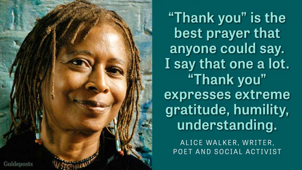 """Thank you"" is the best prayer anyone could say. I say that one a lot. ""Thank you"" expresses extreme gratitude, humility, understanding."