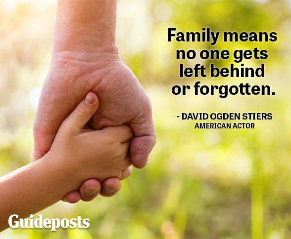 Family means no one gets left behind or forgotten.—David Ogden Stiers, actor