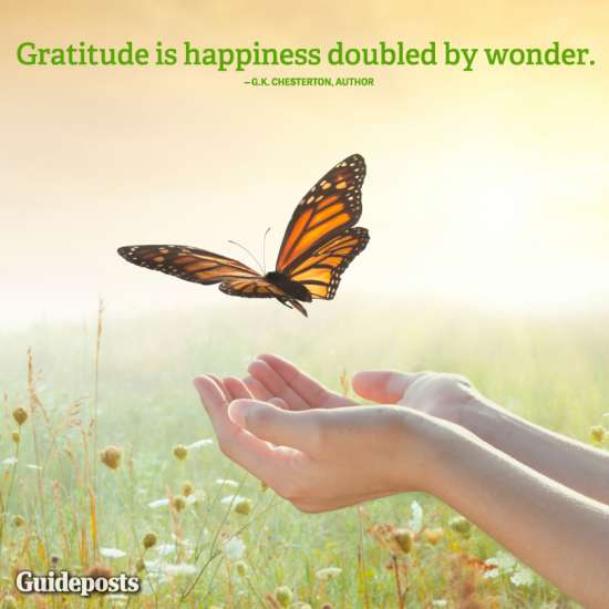 Guideposts: Gratitude is happiness doubled by wonder.—G. K. Chesterton, author