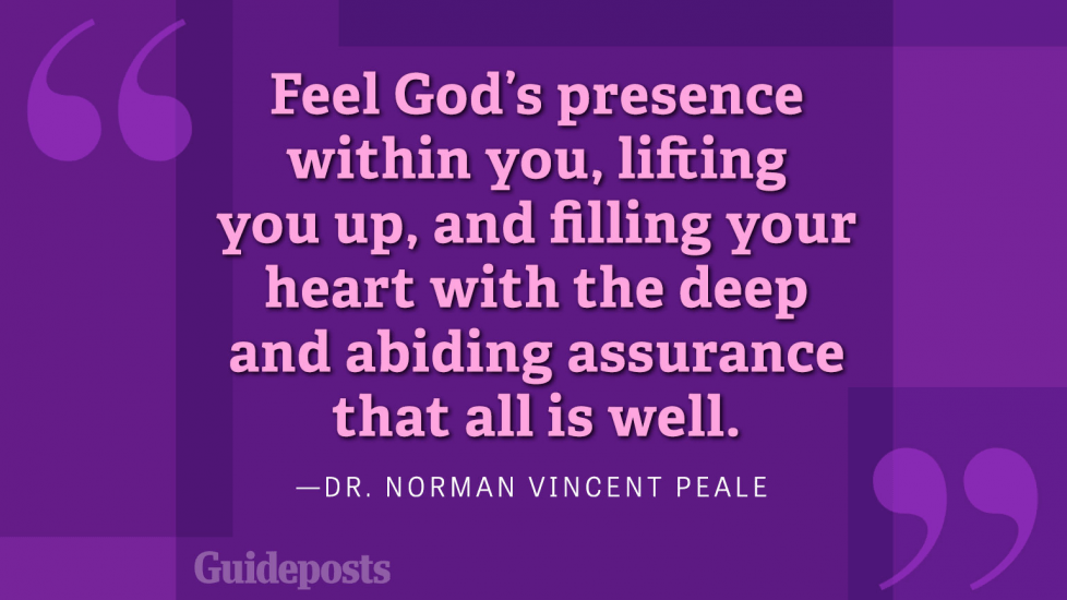 Feel God's presence within you, lifting you up, and filling your heart with the deep abiding assurance that all is well.
