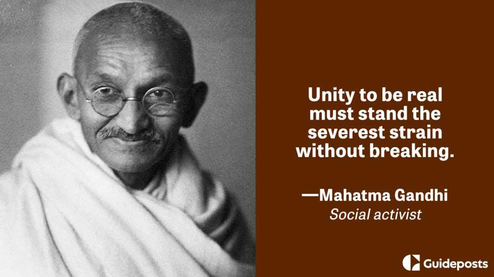 Unity to be real must stand the severest strain without breaking.  - Mahatma Gandhi