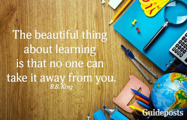 The beautiful thing about learning is that no one can take it away from you.—B. B. King
