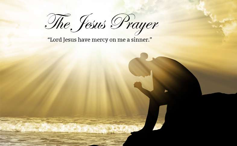 """The Jesus Prayer: """"Lord Jesus have mercy on me a sinner."""""""