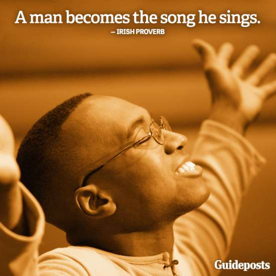 """""""A man becomes the song he sings."""" Irish Proverb"""