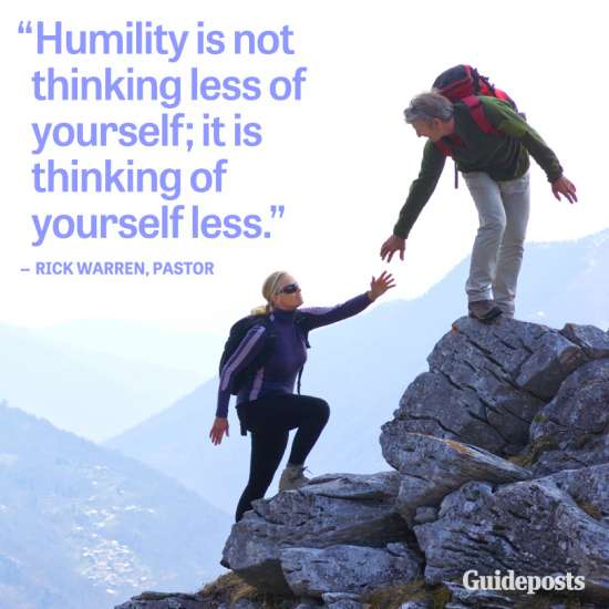 """""""Humility is not thinking less of yourself; it is thinking of yourself less."""""""