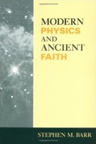Modern Physics and Ancient Faith