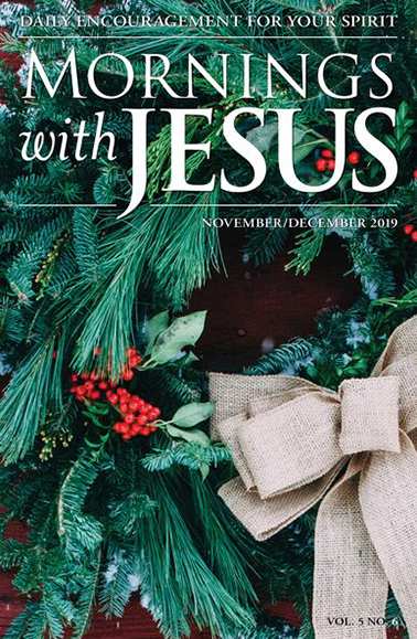 Cover of the November-December 2019 issue of Mornings with Jesus magazine