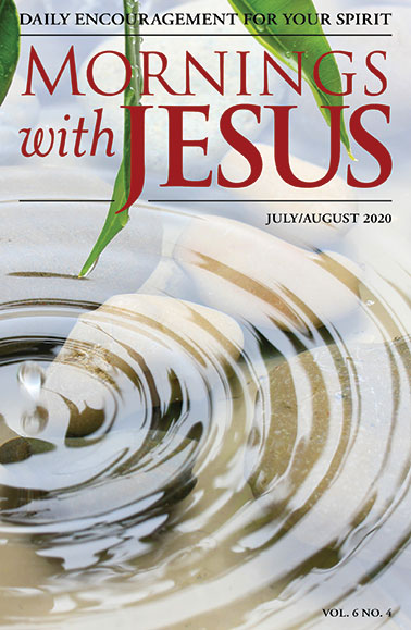 Cover of the July-August 2020 issue of Mornings with Jesus magazine