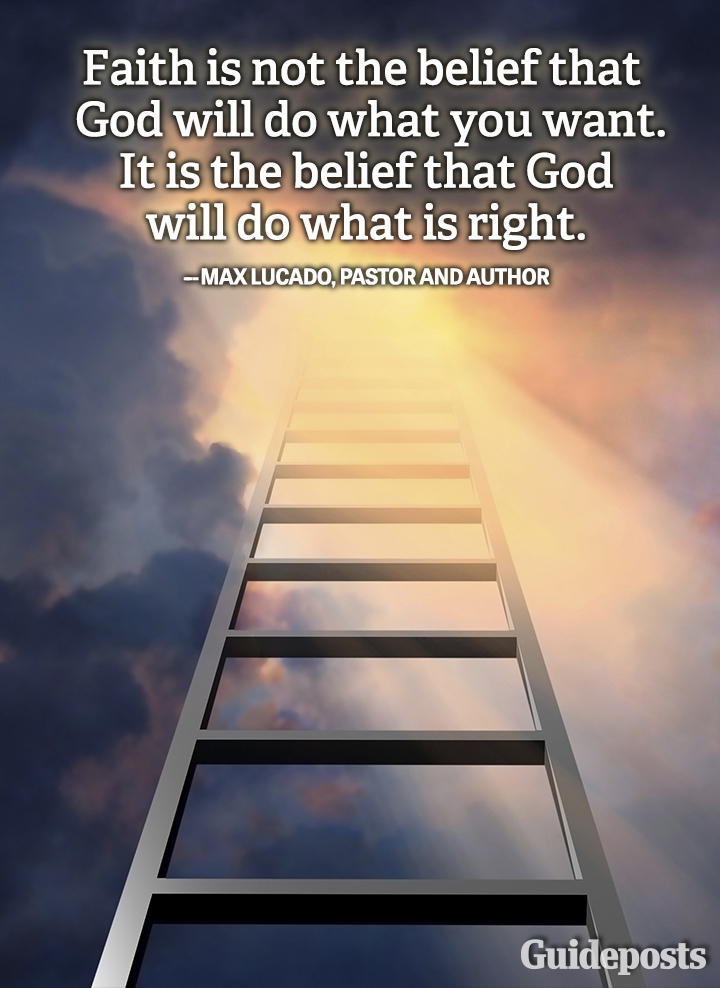 Faith quote God right Max Lucado