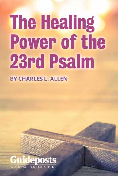 The Healing Power of the 23rd Psalm | Guideposts
