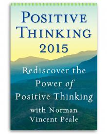 Positive Thinking 2015: Re-discover the Power of Positive Thinking with Norman Vincent Peale