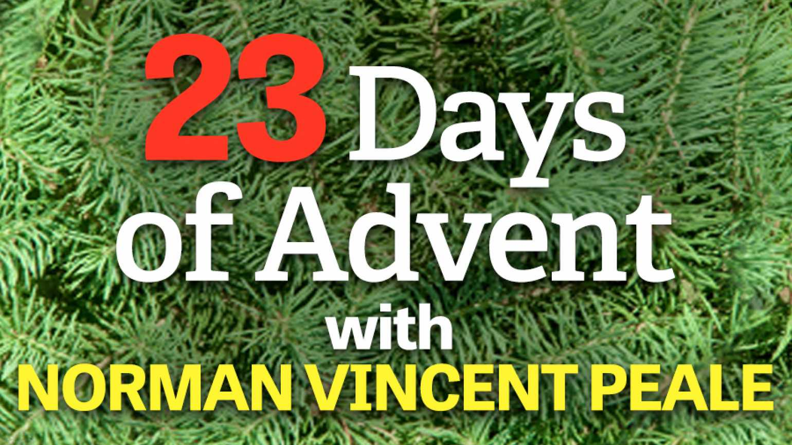 23 Days of Advent with Guideposts founder Norman Vincent Peale