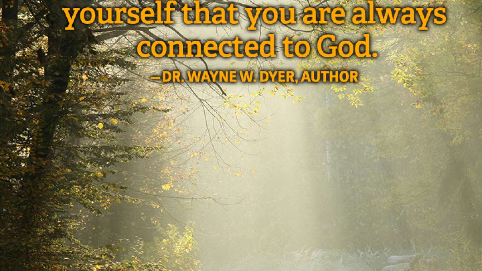 Prayer Quote Wayne Dyer purpose influence special favors connected