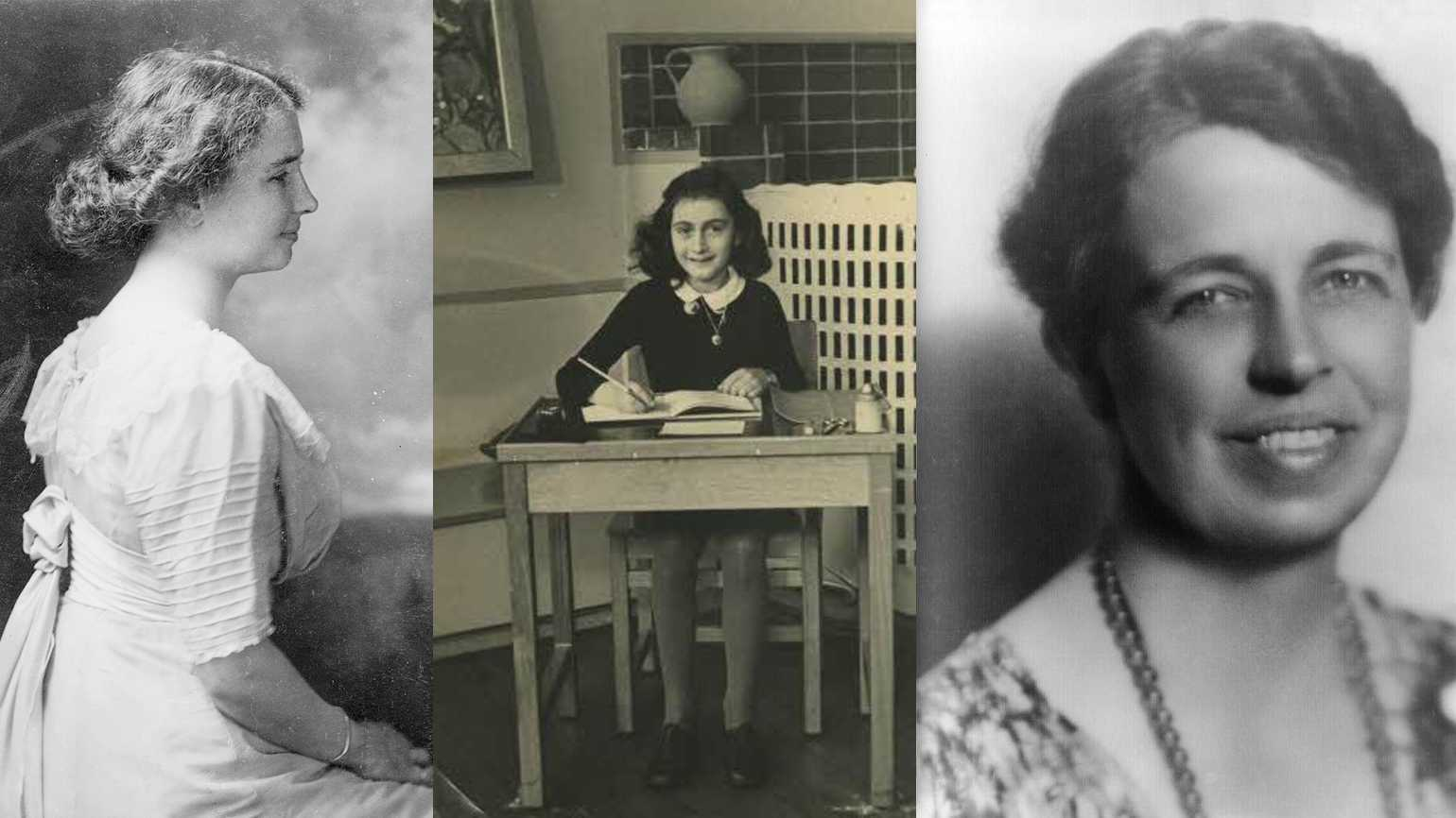 Left: Helen Keller, Middle: Anne Frank, Right: Eleanor Roosevelt