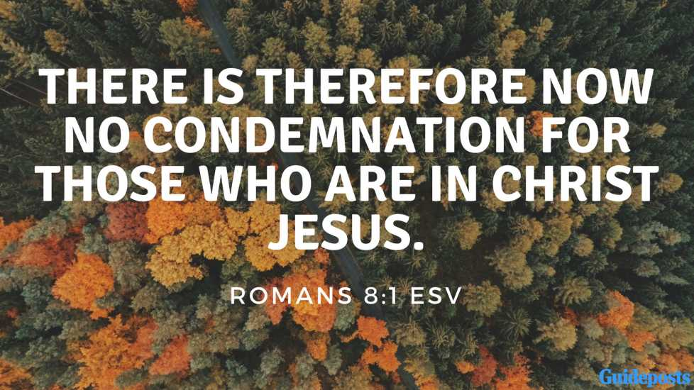 There is therefore now no condemnation for those who are in Christ Jesus. Romans 8:1 ESV