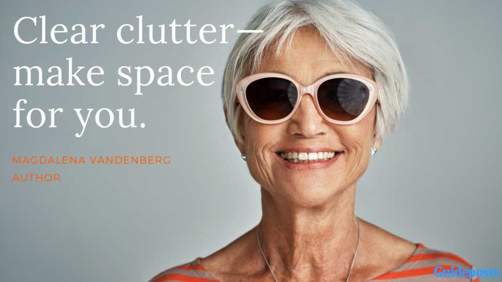 Motivational Quotes for Decluttering: Clear clutter—make space for you. - Magdalena Vandenberg, Author better living life advice