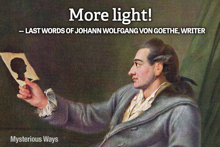 Guideposts: Author Johann Wolfgang von Goethe--More light!