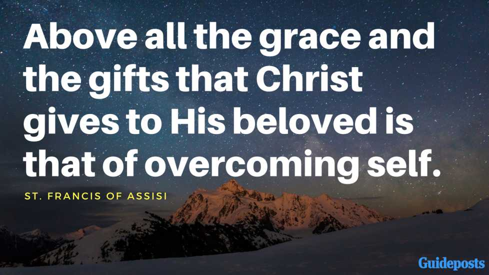 Above all the grace and the gifts that Christ gives to His beloved is that of overcoming self.