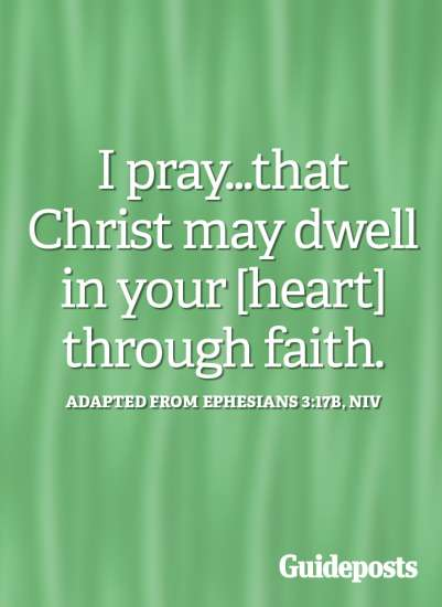 I pray that Christ may dwell in your heart through faith.