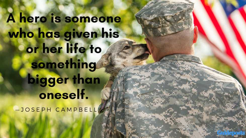 A hero is someone who has given his or her life to something bigger than oneself.—Joseph Campbell