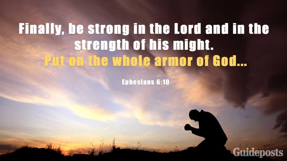 "Inspiring Bible Verse for Fasting: ""Finally, be strong in the Lord and in the strength of his might. Put on the whole armor of God..."" Ephesians 6:10 Better living life advice finding purpose"