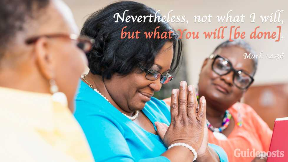 """Nevertheless, not what I will, but what You will [be done]."" Mark 14:36"