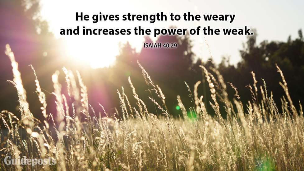 He gives strength to the weary and increases the power of the weak