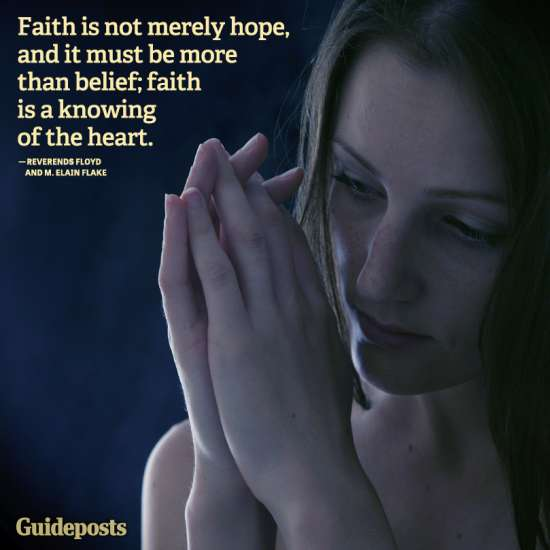 Faith is not merely hope, and it must be more than belief; faith is a knowing of the heart.