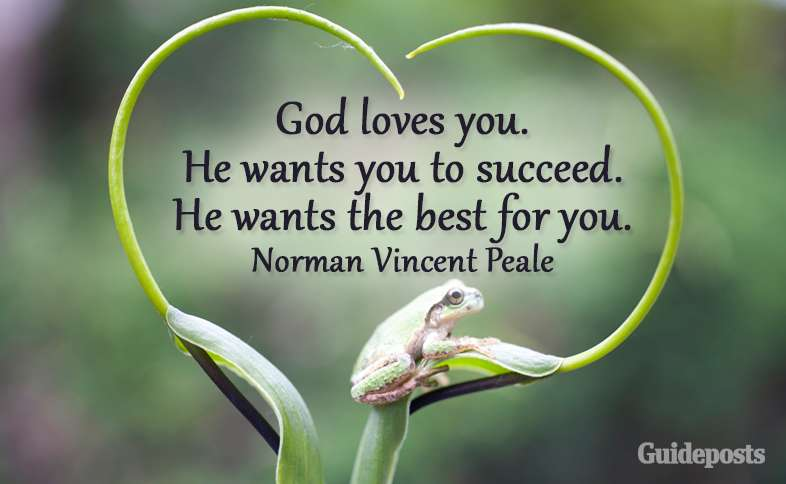 God loves you. He wants you to succeed. He wants the best for you. Norman Vincent Peale